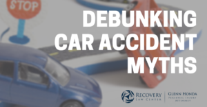 Debunking Car Accident Myths in Honolulu - Recovery Law Center